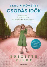 Brigitte Riebe: Berlin nővérei 2. - Csodás idők -  (Könyv)