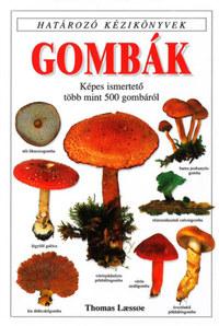 Thomas Laessoe: Gombák - Határozó kézikönyvek - Határozó kézikönyvek -  (Könyv)