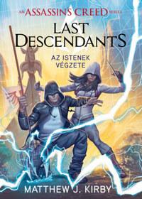 Matthew J. Kirby: Assassin's Creed: Last Descendants - Az istenek végzete -  (Könyv)