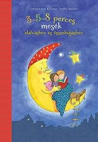 Maren von Klitzing: 3-5-8 perces mesék elalváshoz és összebújáshoz -  (Könyv)