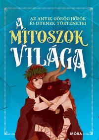 Paolo Valentino: A mítoszok világa - Az antik görög hősök és istenek történetei -  (Könyv)