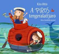 Kiss Ottó: A piros tengeralattjáró -  (Könyv)