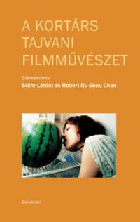 Robert Ru-Shou Chen, Stőhr Lóránt: A kortárs tajvani filmművészet -  (Könyv)
