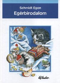 Schmidt Egon: Egérbirodalom (Mesélnek az állatok) -  (Könyv)
