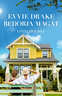 Linda Holmes: Evvie Drake bedobja magát -  (Könyv)