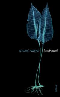 Sirokai Mátyás: Lomboldal -  (Könyv)