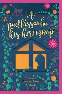 F. H. Burnett: A padlásszoba kis hercegnője -  (Könyv)