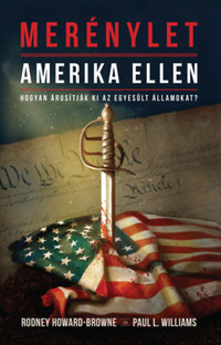 Rodney M. Howard-Brown, Paul L. Williams: Merénylet Amerika ellen - Hogyan árusítják ki az Egyesült Államokat? -  (Könyv)