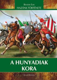 Benedek Elek: A Hunyadiak kora -  (Könyv)