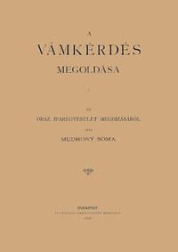 Mudrony Soma: A vámkérdés megoldása -  (Könyv)