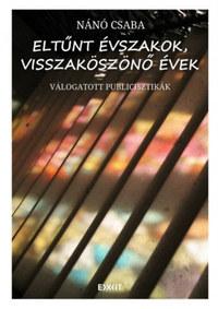 Nánó Csaba: Eltűnt évszakok, visszaköszönő évek -  (Könyv)