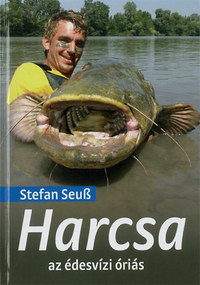 Stefan Seuß: Harcsa az édesvízi óriás -  (Könyv)