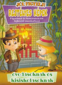 Rejtélyes képek - Figyelmet és koncentrációt fejlesztő munkafüzet óvodásoknak és kisiskolásoknak -  (Könyv)