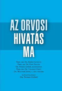 Dr. Petrás Győző (Szerk.): Az orvosi hivatás ma - Gondolatok -  (Könyv)