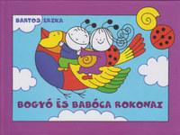 Bartos Erika: Bogyó és Babóca rokonai - A sárga katica, A vizicsiga -  (Könyv)