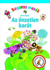 Eszes Hajnal: Bogaras mesék - Az önzetlen barát -  (Könyv)