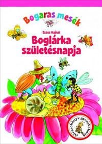 Eszes Hajnal: Bogaras mesék - Boglárka születésnapja -  (Könyv)