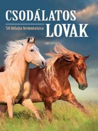 Csodálatos lovak - 50 lófajta bemutatása -  (Könyv)