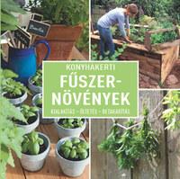 Dirk Mann: Konyhakerti fűszernövények - Kialakítás - ültetés - betakarítás -  (Könyv)