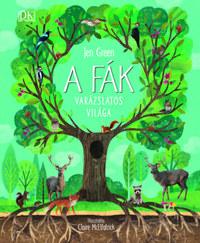 Jen Green: A fák varázslatos világa -  (Könyv)