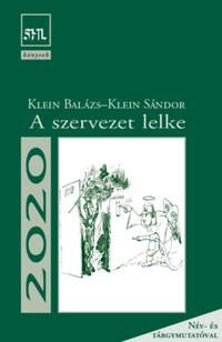 Klein Balázs, Klein Sándor: A szervezet lelke -  (Könyv)