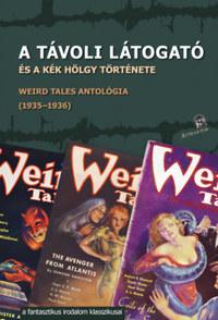 A távoli látogató - és a kék hölgy története - Weird Tales antológia (1935-1936) -  (Könyv)