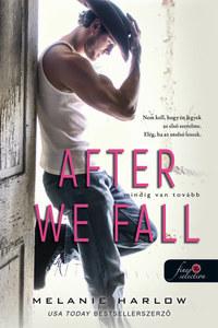 Melanie Harlow: After We Fall - Mindig van tovább -  (Könyv)