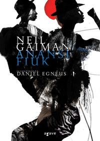 Neil Gaiman: Anansi fiúk -  (Könyv)
