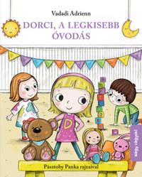 Vadadi Adrienn: Dorci, a legkisebb óvodás -  (Könyv)