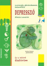 Depresszió - Szorongás, pánikrohamok, melankólia -  (Könyv)