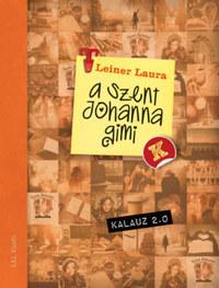 Leiner Laura: Szent Johanna gimi kalauz 2.0 -  (Könyv)