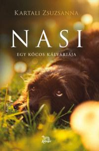 Kartali Zsuzsanna: Nasi - Egy kócos kálváriája -  (Könyv)