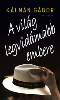 Kálmán Gábor: A világ legvidámabb embere -  (Könyv)
