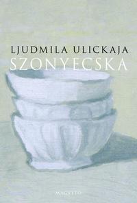 Ljudmila Ulickaja: Szonyecska -  (Könyv)
