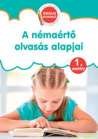 A némaértő olvasás alapjai - Iskolai gyakorló 1. osztály -  (Könyv)