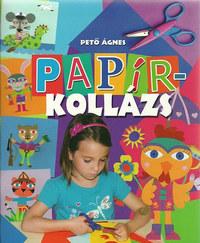 Pető Ágnes: Papírkollázs -  (Könyv)