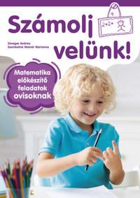 Süveges Andrea, Szombatné Molnár Marianna: Számolj velünk! - 5-6 éveseknek - Matematika előkészítő feladatok ovisoknak -  (Könyv)