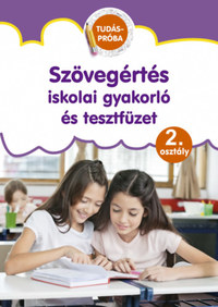 Pokorádi Zoltánné (Összeállító): Szövegértés iskolai gyakorló és tesztfüzet - Tudáspróba 2. osztály -  (Könyv)