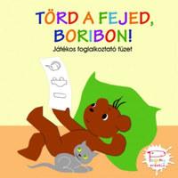 Marék Veronika: Törd a fejed, Boribon! - Játékos foglalkoztató füzet -  (Könyv)