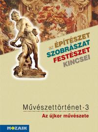 Tóth Péter: Művészettörténet 3. kötet - Az újkor művészete - 7. osztály - Az építészet, szobrászat, festészet kincsei -  (Könyv)