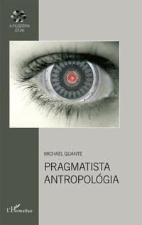 Michael Quante: Pragmatista antropológia -  (Könyv)