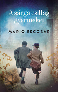 Mario Escobar: A sárga csillag gyermekei -  (Könyv)
