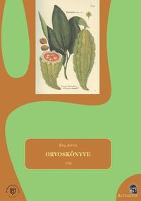 Zay Anna: Zay Anna orvoskönyve - 1718 -  (Könyv)