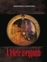 Armstrong Livingston: A fekete üveggömb -  (Könyv)