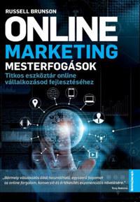 Russel Brunson: Online marketing mesterfogások - Titkos eszköztár online vállalkozásod fejlesztéséhez -  (Könyv)