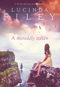 Lucinda Riley: A meredély szélén -  (Könyv)