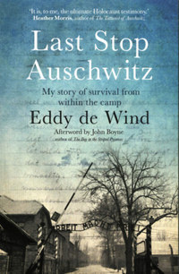 Eddy de Wind: Last Stop Auschwitz: My story of survival from within the camp -  (Könyv)