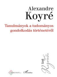 Alexandre Koyré: Tanulmányok a tudományos gondolkodás történetéről -  (Könyv)