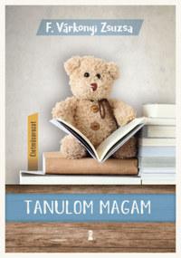 F. Várkonyi Zsuzsa: Tanulom magam - (Életműsorozat 1. kötet) -  (Könyv)