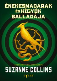 Suzanne Collins: Énekesmadarak és kígyók balladája -  (Könyv)